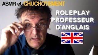 ASMR FRANÇAIS - ROLEPLAY PROFESSEUR D'ANGLAIS  OU PRESQUE