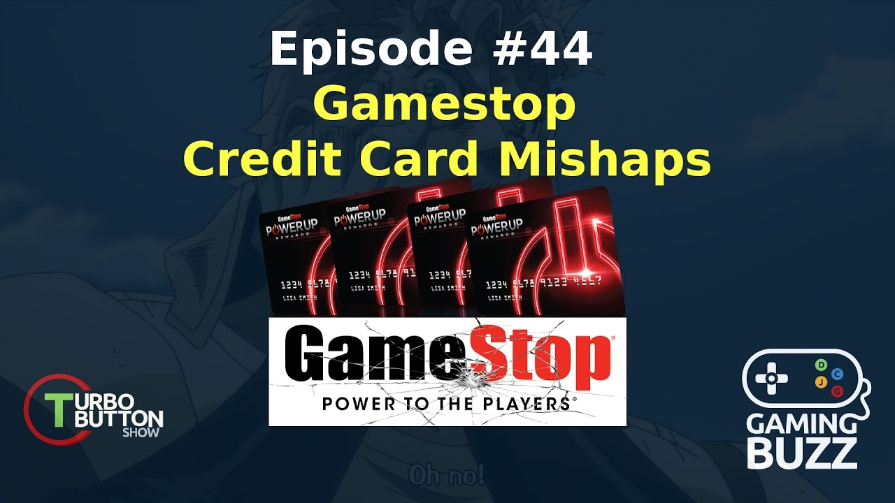 Gamestop Credit Card Mishaps Turbo Button Show