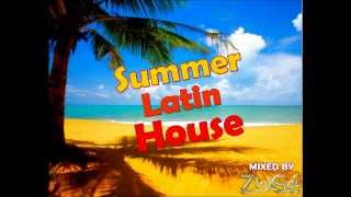 Summer Latin House 2012 - Mixed By ZuGé (2012)