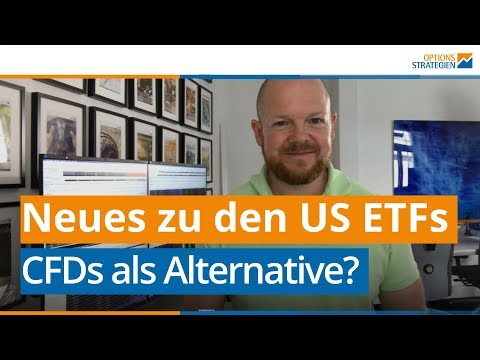 Neues zu den US ETFsF  CFD als Alternative?