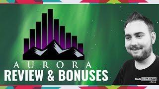Aurora Review & Custom Bonuses