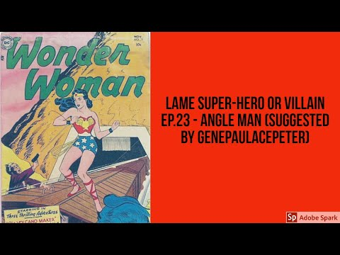 Lame Super-Hero or Villain Ep.23 - Angle Man