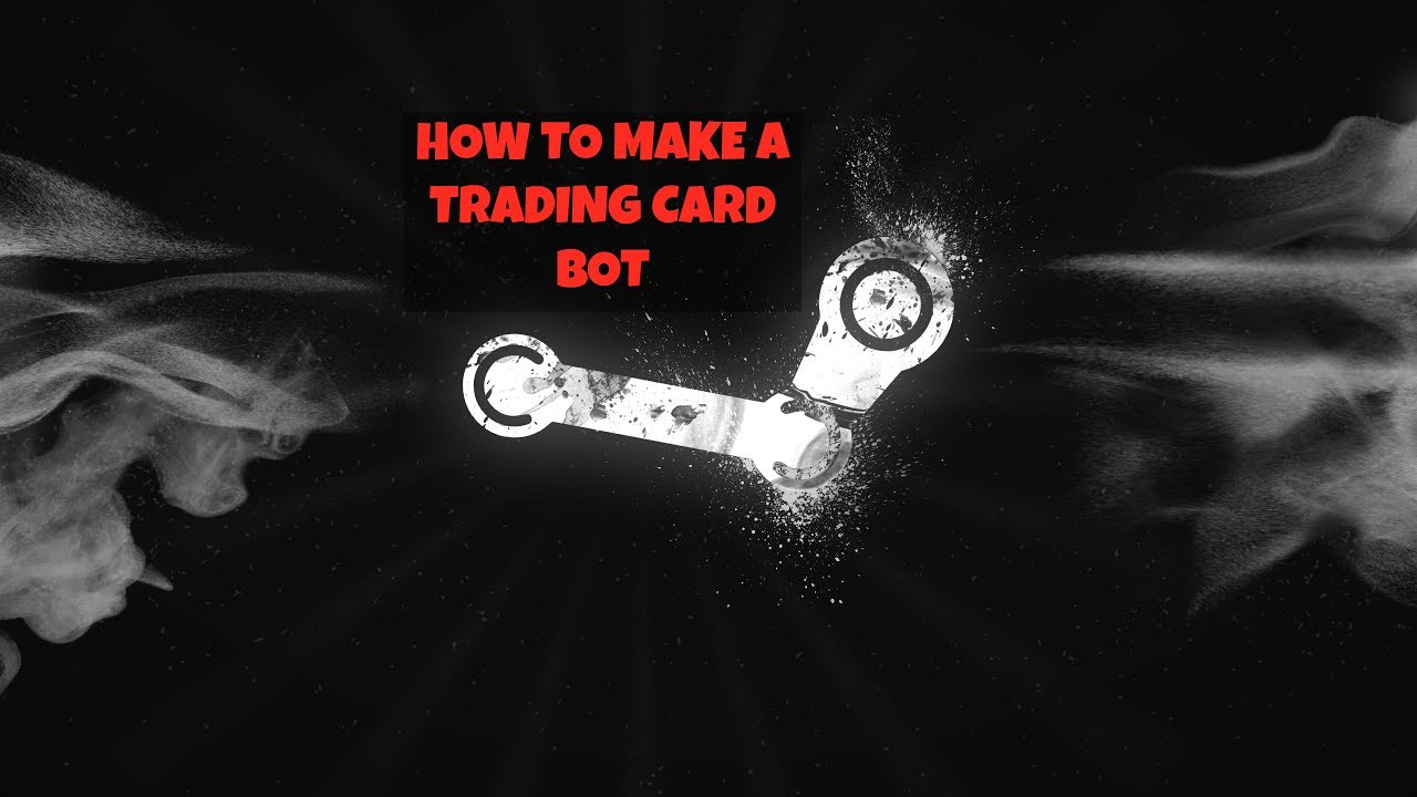 How to make a Steam Trading Card Bot Full Tutorial