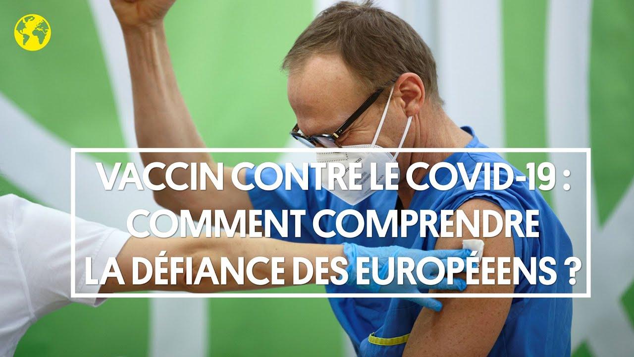 Vaccin contre le Covid-19: comment comprendre la défiance des Européens ?