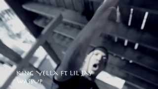 KING YELLA X  WASSUP OFFICIAL VIDEO