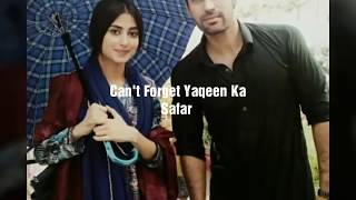Can't Forget The Journey Of Yakeen Ka Safar- Sajal Aly And Ahad Raza Mir- Hum Tv Drama -Must Watch