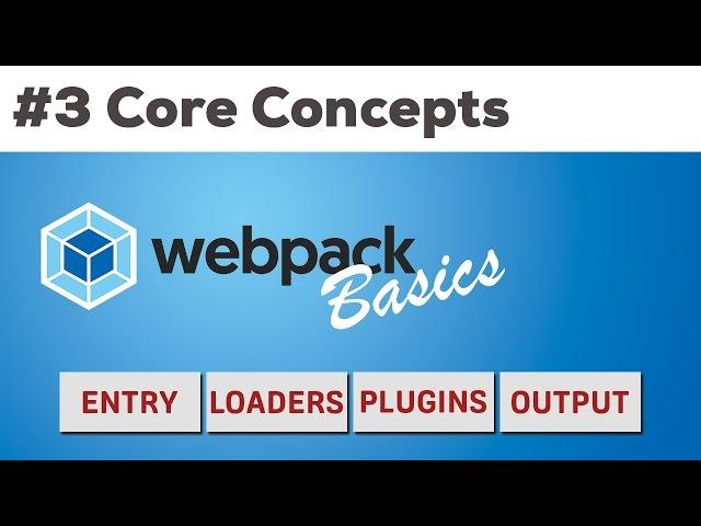 THE WEBPACK CORE CONCEPTS   Webpack 2 Basics Tutorial - YouTube
