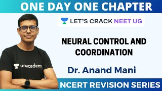 Neural Control and Coordination | NCERT Revision Series | Target 2020 | Dr. Anand Mani