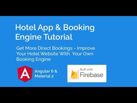 Hotel App & Booking Engine With Angular 6, Material 2 & Firebase - Part 1