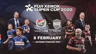 LIVE: FUJI XEROX SUPER CUP 2020 - Yokohama F•Marinos vs Vissel Kobe