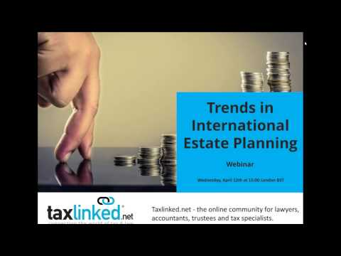 Current Trends in International Estate Planning