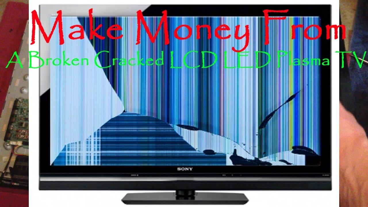 Make Money From Your Broken Cracked Lcd Led Plasma Tv