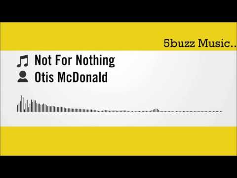 Not For Nothing - Otis McDonald