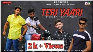 TERI YAARI - | Millind Gaba |Video Song2020 | Arshad , SakiB , Intzar , Suhail | DMR Team Production