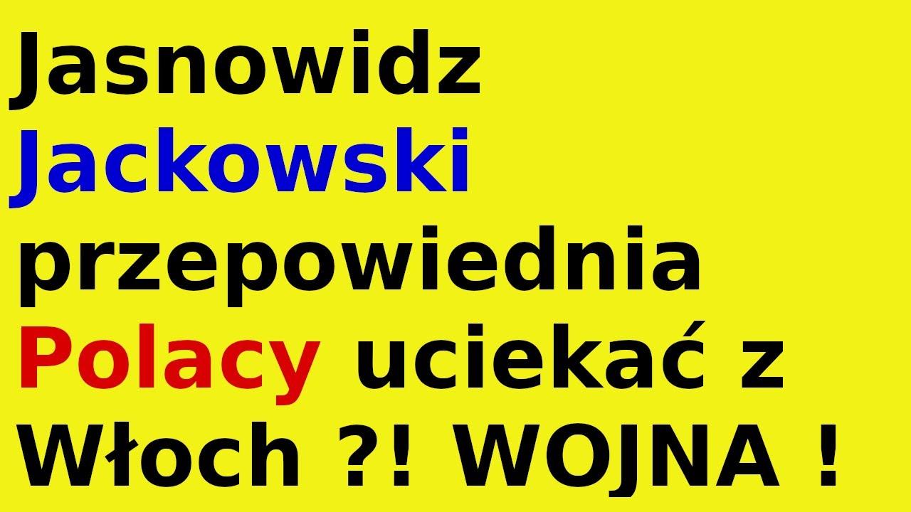 Jasnowidz Jackowski przepowiednia Polacy uciekać z Włoch ?!