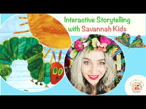 Savannah Kids TV The Very Hungry Caterpillar By Eric Carle Interactive Storytelling Butterfly Songs