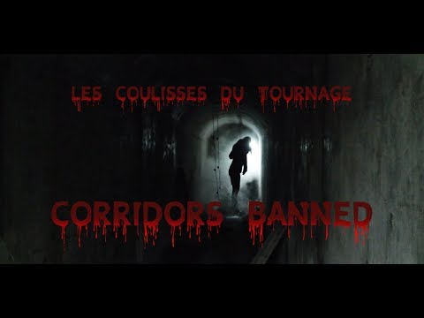 Making off Les coulisses du tournage Corridors Banned