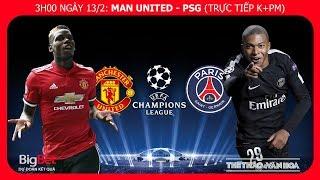 Soi kèo Manchester United - PSG (3h00 ngày 13/2). Lượt đi vòng 1/8 Champions League. Trực tiếp K+PM
