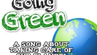 GOING GREEN! (Earth Day song for kids about the 3 R