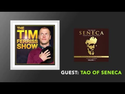 The Tao of Seneca: Letters from a Stoic Master | The Tim Ferriss Show (Podcast)