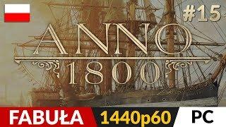 Anno 1800 PL ⛵️ #15 (odc.15 Fabuła) 🌏 Niewielka ucieczka   Gameplay po polsku