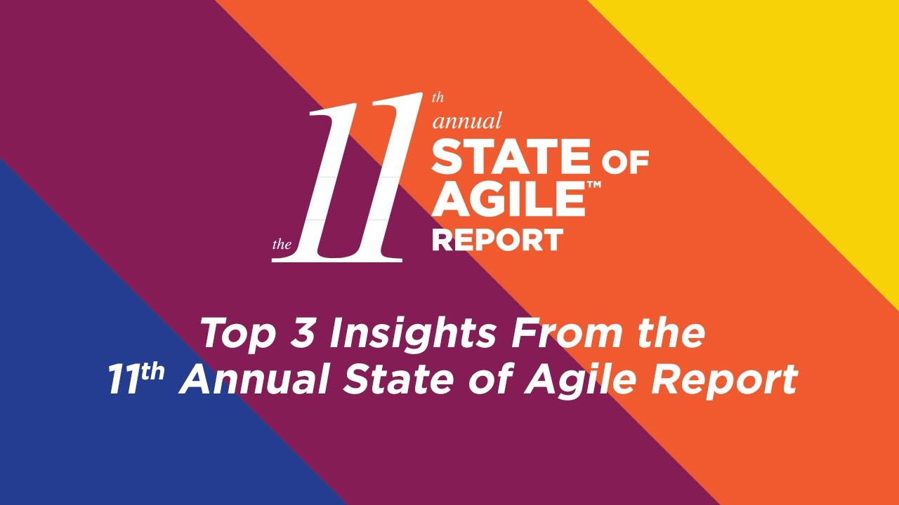 11th Annual State of Agile Report | Top 3 Insights - YouTube