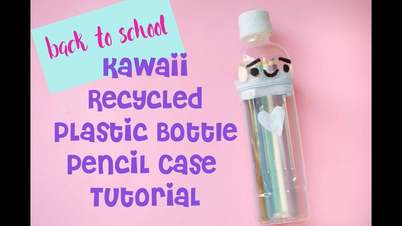 Kawaii DIY: Easy Recycled Soda Bottle Pencil Case | Back to School ... for Diy Plastic Bottle Pen Holder  55dqh