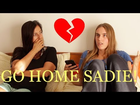 SADIE SHOULD LEAVE P. AND GO HOME!