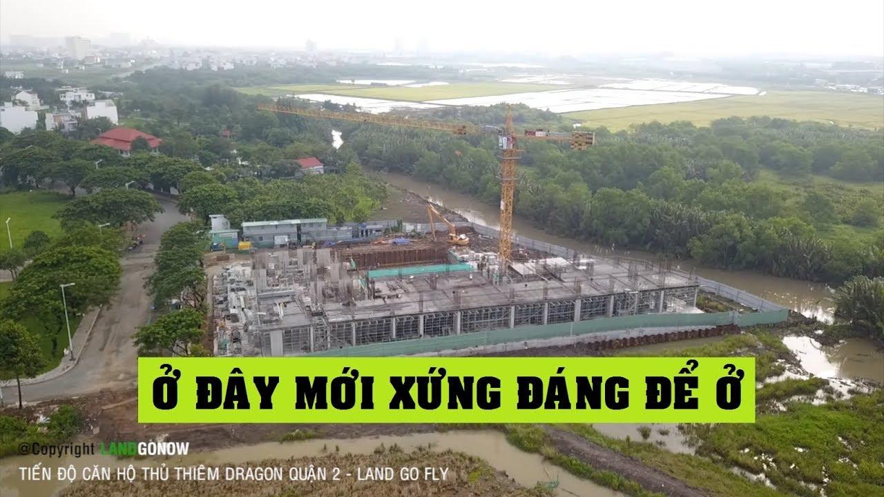 Tiến độ căn hộ Thủ Thiêm Dragon Quận 2 – Land Go Fly ✔