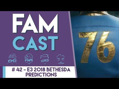 FAMcast Ep: 42   E3 2018 Predictions Part 3   Bethesda