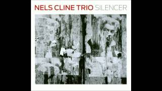 Nels Cline Trio - Las Vegas Tango (Silencer, 1990)