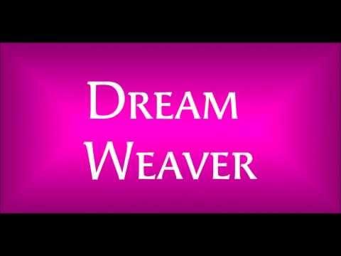 Dream Weaver Lyrics