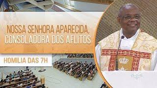 Nossa Senhora Aparecida, consoladora dos aflitos - Padre José Augusto (12/10/19)