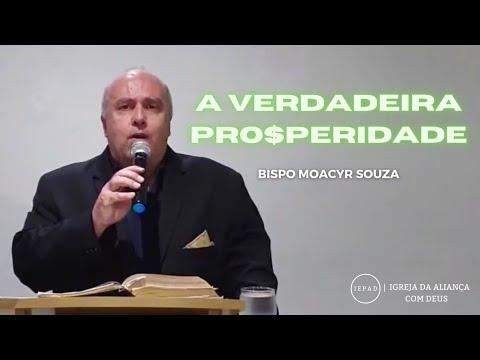 A VERDADEIRA PROSPERIDADE   BISPO MOACYR SOUZA