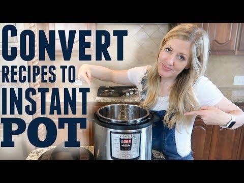 How To Convert Recipes To Instant Pot Recipes