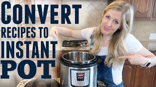 How to Convert Recipes to Instant Pot Recipes
