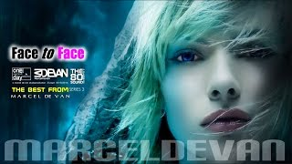 MarcelDeVan - Face To Face [ TheBestOf Series No3 ]