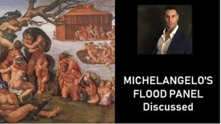 Michelangelo's Flood Panel on the Sistine Ceiling discussed