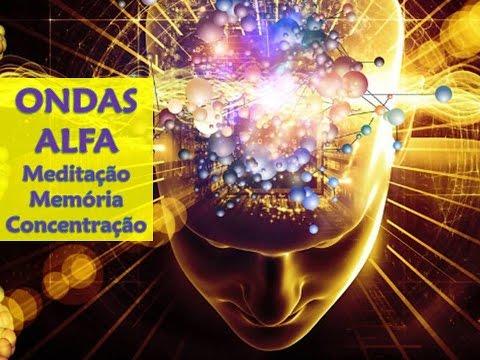 Vibrações de Ondas Alfa - meditação para acalmar a mente, melhorar a memória e concentração
