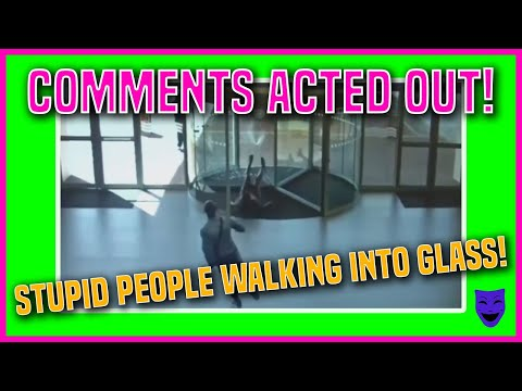STUPID PEOPLE WALKING INTO GLASS | YouTube Comment Theater