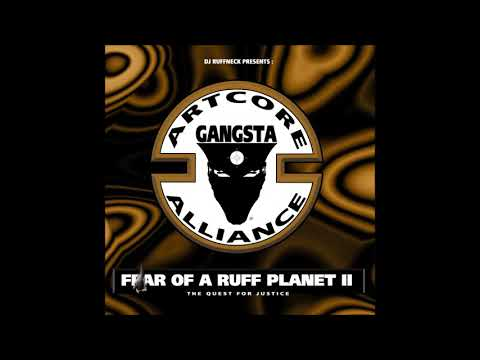 Artcore Alliance - Fear of a Ruff Planet II - The Quest for Justice (Lossless)
