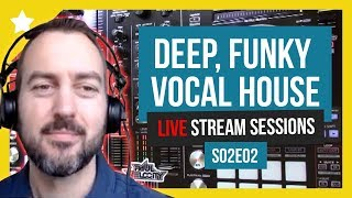 House Music Live Stream Sessions S02E02 Deep House, Vocal House, Funky House, Tech House