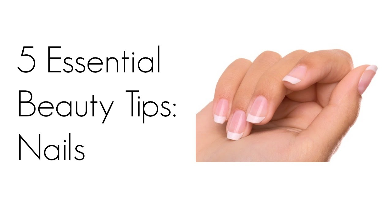 9 Essential Beauty Tips - Nail Care