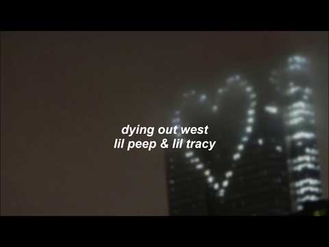 lil peep + lil tracy - dying out west / lyrics