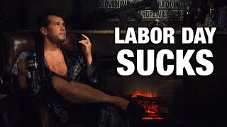 Why Labor Day SUCKS! | Louder with Crowder