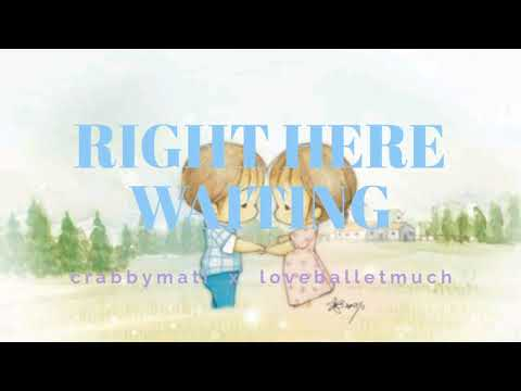 Right Here Waiting | Crabbymati X Loveballetmuch Cover
