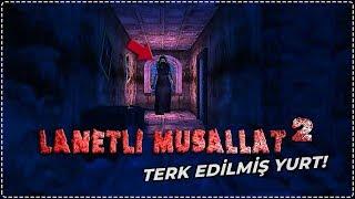 TERK EDİLMİŞ YURTTA BİR GECE! | Lanetli Musallat 2