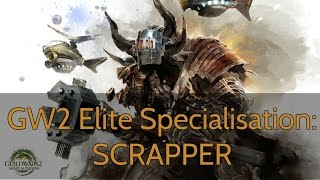 GW2 Elite Specialisation Guide: SCRAPPER