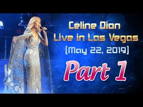 Céline Dion - Live In Las Vegas ( May 22, 2019) Full Show, Part 1
