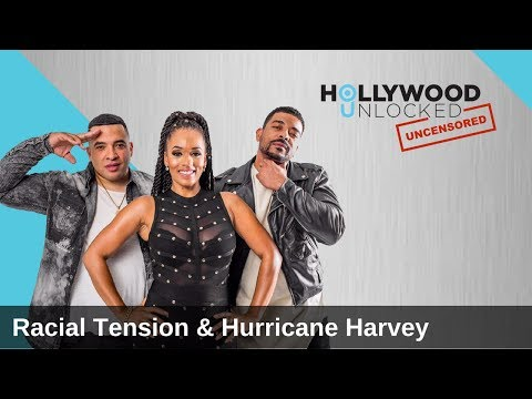 Talking Hurricane Harvey & America's Racial Tension on Hollywood Unlocked [UNCENSORED]